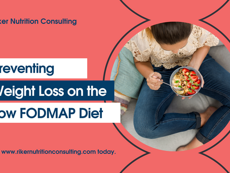 Preventing Weight Loss on the Low FODMAP Diet