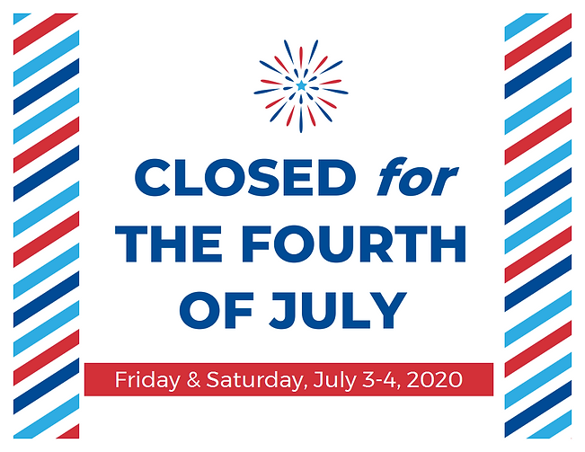 20 07 04 Closed for 4th of July.png