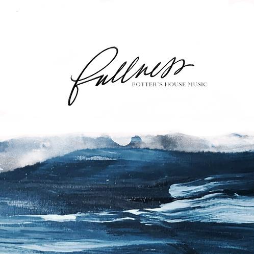 """""""Fullness"""" EP"""