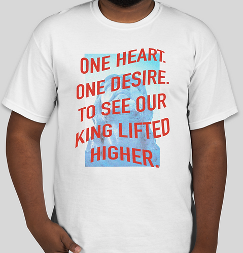 """Closer 2020 Shirt - """"One Heart/One Desire/To See Our King Lifted Higher"""""""