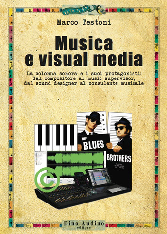 MUSICA E VISUAL MEDIA - Marco Testoni (2016 - Audino Editore)