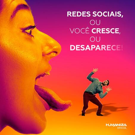 Redes Sociais, ou você Cresce, ou Desaparece!