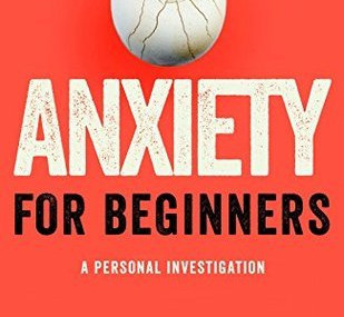Anxiety For Beginners, by Eleanor Morgan