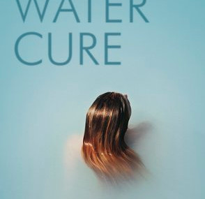 The Water Cure, by Sophie Mackintosh