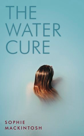 The Water Cure, by Sophie Mackintosh, cover