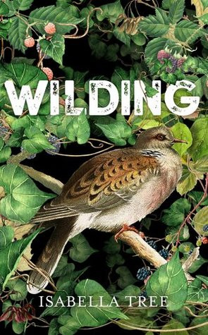 Wilding, by Isabella Tree