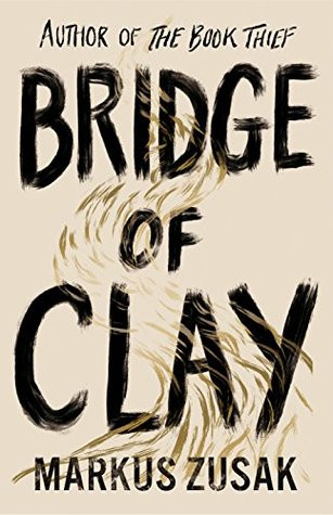 Bridge of Clay by Markus Zusak, cover.