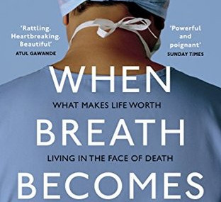 When Breath Becomes Air, by Paul Kalanithi