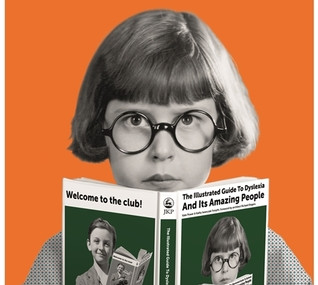 The Illustrated Guide to Dsylexia and Its Amazing People, by Kate Power and Kathy Iwanczak Forsyth.