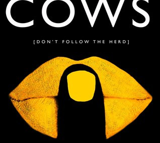 The Cows, by Dawn O'Porter