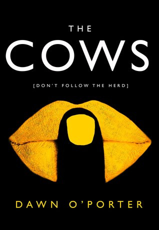 The Cows, by Dawn O'Porter cover