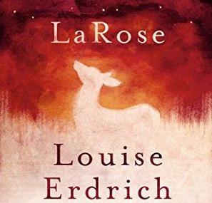 LaRose, by Louise Erdrich