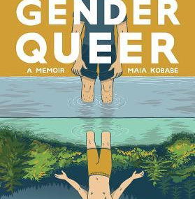 Gender Queer, by Maia Kobabe (Graphic Novel)