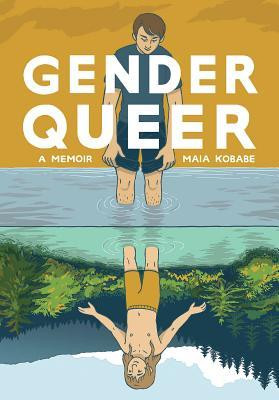 Gender Queer, by Maia Kobabe