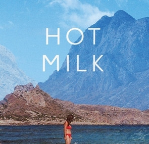 Hot Milk, by Deborah Levy