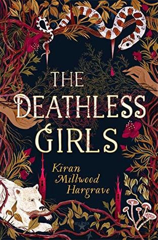The Deathless Girls, by Kiran Millwood Hargrave cover