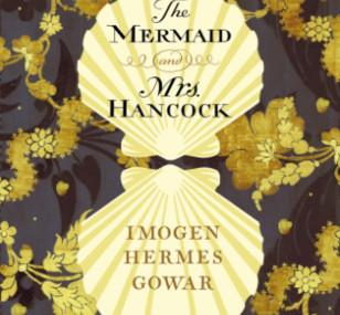 The Mermaid and Mrs Hancock, by Imogen Hermes Gowar