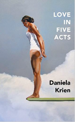 Love in Five Acts, by Daniel Krien
