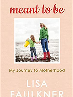Meant To Be, by Lisa Faulkner