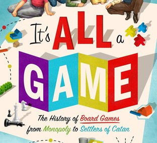 It's All A Game: A short history of board games, by Tristan Donavan
