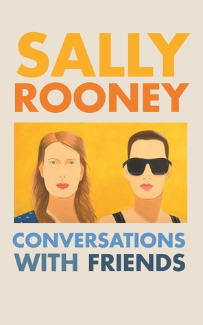 Conversations With Friends, by Sally Rooney