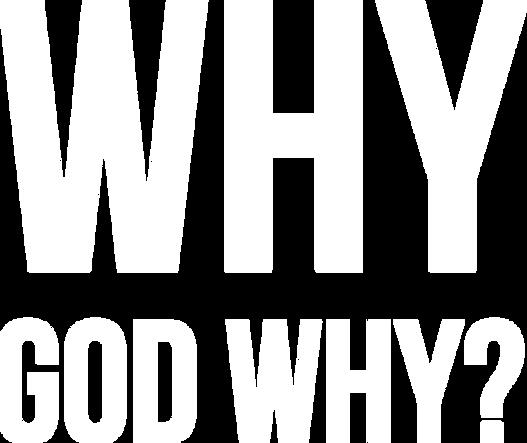 Why God Why (WGW).png