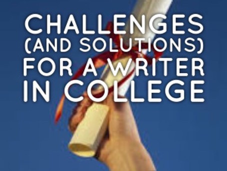 Challenges (and Solutions) for a Writer in College