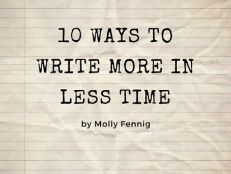 10 Ways to Write More in Less Time