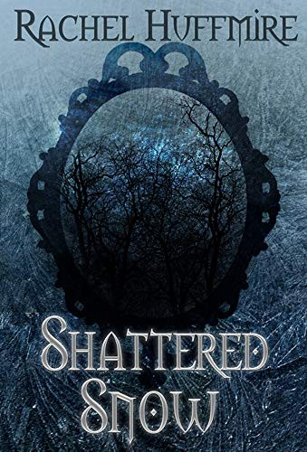 Shattered Snow by [Huffmire, Rachel]