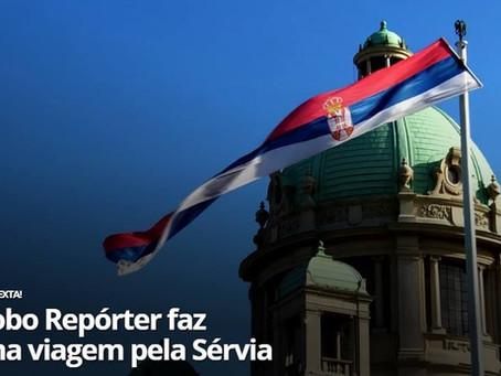 Não perca o Globo Repórter sobre a Sérvia!