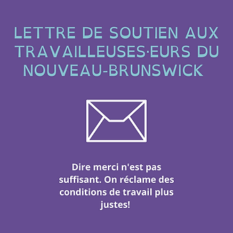 LETTRE EN SOUTIEN AUX TRAVAILLEUSES·EURS DU NOUVEAU-BRUNSWICK.png