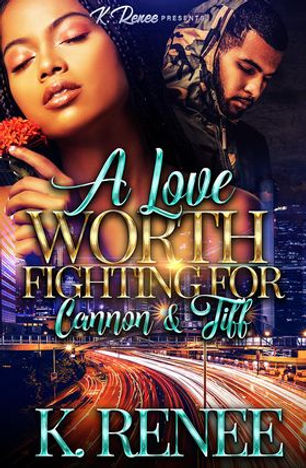 A Love Worth Fighting For Cannon & Tiff.