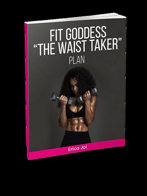 Fit Goddess Waist Taker Plan