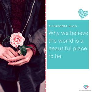 why we think the world is a beautiful place to be.