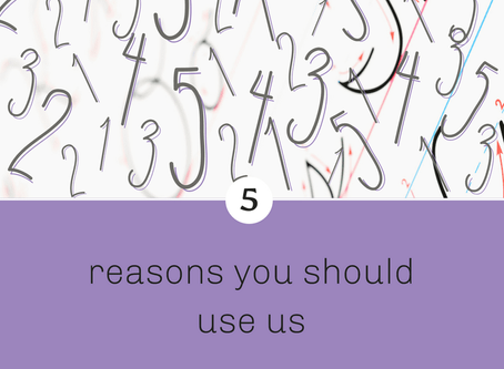 Five reasons why you and your business should use us.