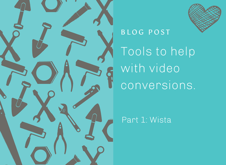 Tools to help with video conversions Part 1- Wista