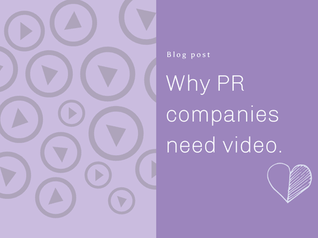 Why do PR companies need video?