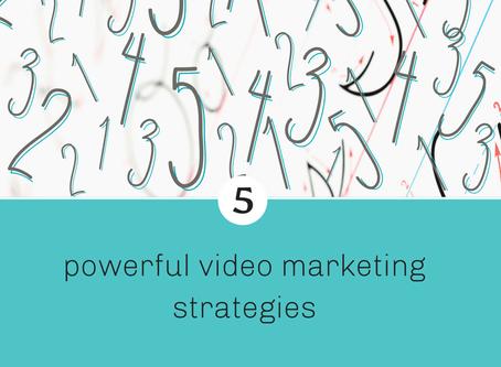 5 Powerful Video Marketing Strategies