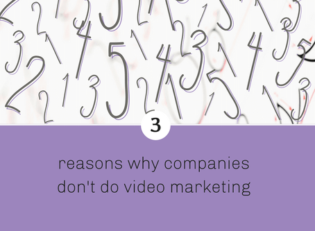 3 reasons why companies don't do video marketing.