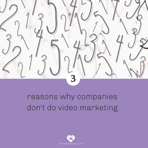 3 reasons why companies don't do video marketing
