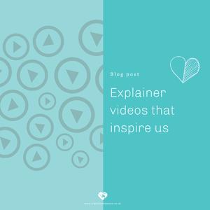 Explainer videos that inspire us