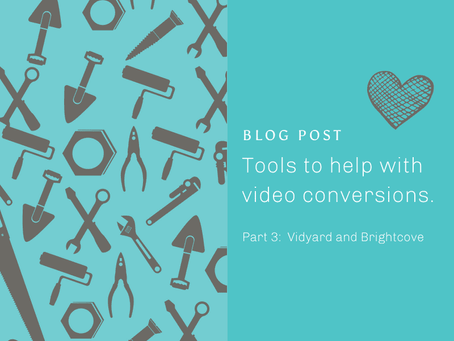 Tools to help with video conversions Part 3 – Vidyard and Brightcove