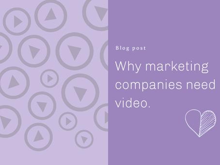 Why marketing companies need video.
