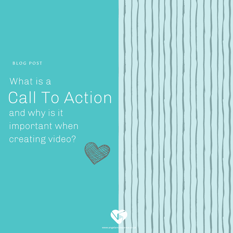 What is a Call To Action and why is it important when creating video?