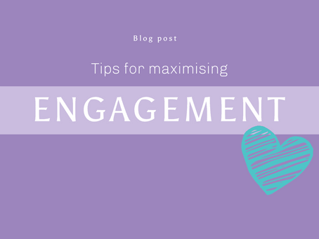 Tips for Maximising Engagement