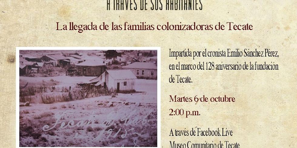 Conferencia ¨La llegada de las familias colonizadoras de Tecate¨