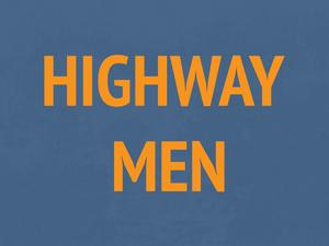 HIGHWAY MEN