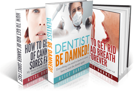 Everything You Need to Know to Never Have to Visit the Dentist Again! Dentist Be Damned