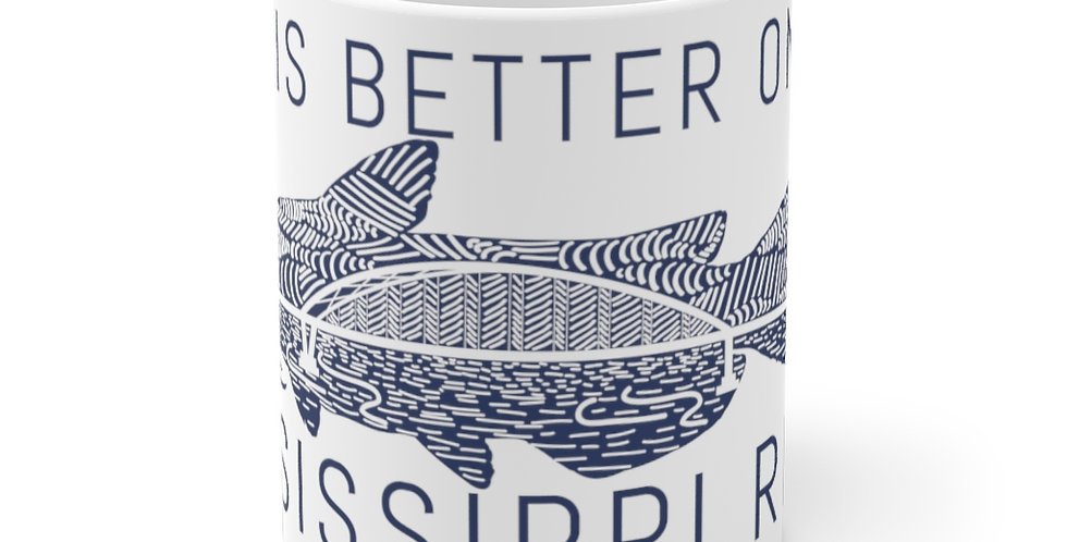 Life is Better on the Mississippi River Mug 11oz.
