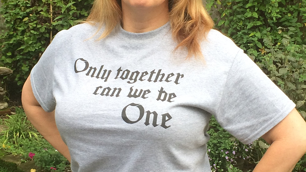 T-shirt- Only together can we be one
